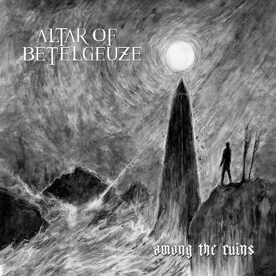 Altar Of Betelgeuse - Among the Ruins