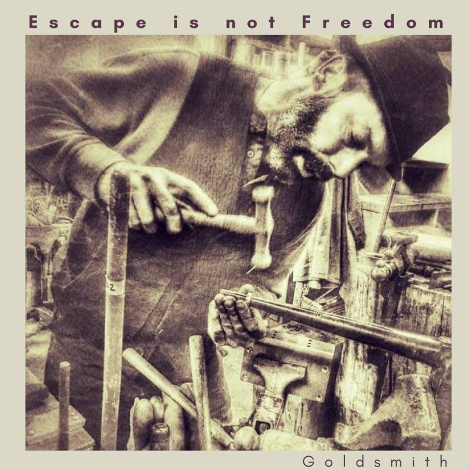 Escape Is Not Freedom - Goldsmith